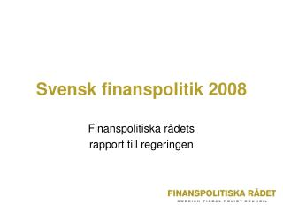 Svensk finanspolitik 2008