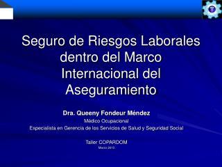 Seguro de Riesgos Laborales dentro del Marco  Internacional del Aseguramiento