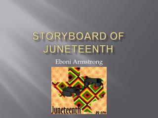 Storyboard of Juneteenth