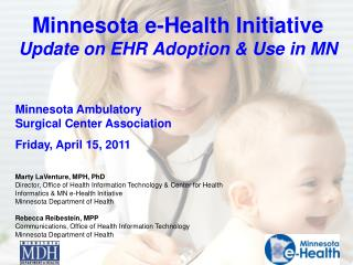 Minnesota e-Health Initiative  Update on EHR Adoption  Use in MN
