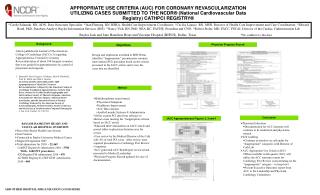 APPROPRIATE USE CRITERIA AUC FOR CORONARY REVASCULARIZATION UTILIZING CASES SUBMITTED TO THE NCDR  National Cardiovascul