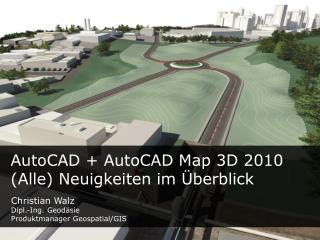AutoCAD  AutoCAD Map 3D 2010 Alle Neuigkeiten im  berblick