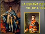 LA ESPA A DE FERNANDO VII 1814-1833