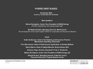HYBRID DEBT ISSUES  26 October 2006 hosted by  Nordea Bank AB, Stockholm