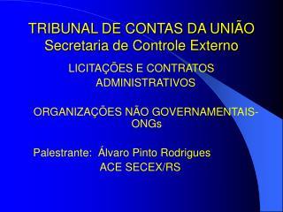 TRIBUNAL DE CONTAS DA UNI O Secretaria de Controle Externo