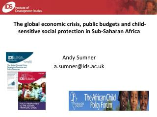 The global economic crisis, public budgets and child-sensitive social protection in Sub-Saharan Africa   Andy Sumner a.s