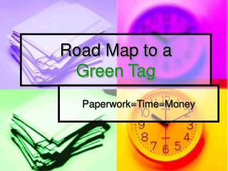 Road Map to a  Green Tag