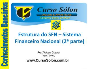 Estrutura do SFN   Sistema Financeiro Nacional 2  parte