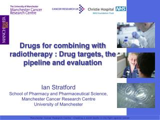 Manchester Cancer Research Centre - Creating a world leader in the fight against cancer