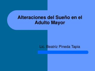 Alteraciones del Sue o en el Adulto Mayor