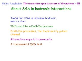 Mauro Anselmino: The transverse spin structure of the nucleon - III