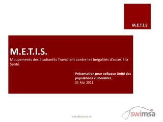M.E.T.I.S.  Mouvements des EtudiantEs Travaillant contre les In galit s d acc s   la Sant   Pr sentation pour colloque U