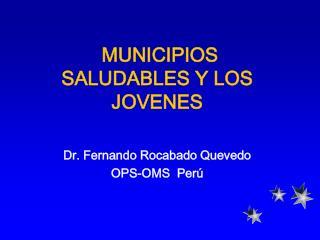 MUNICIPIOS   SALUDABLES Y LOS JOVENES