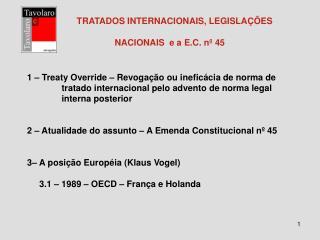 TRATADOS INTERNACIONAIS, LEGISLA  ES          NACIONAIS  e a E.C. n  45