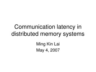 Communication latency in distributed memory systems
