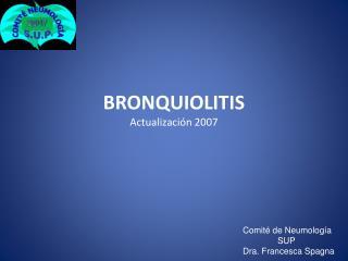 BRONQUIOLITIS Actualizaci n 2007