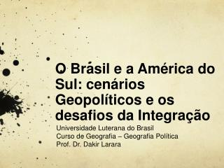 O Brasil e a Am rica do Sul: cen rios Geopol ticos e os desafios da Integra  o