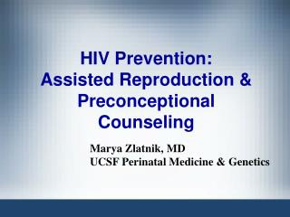 HIV Prevention:  Assisted Reproduction  Preconceptional Counseling