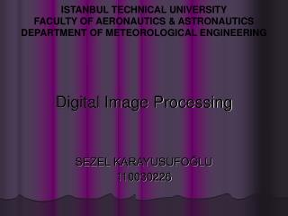 ISTANBUL TECHNICAL UNIVERSITY  FACULTY OF AERONAUTICS  ASTRONAUTICS DEPARTMENT OF METEOROLOGICAL ENGINEERING