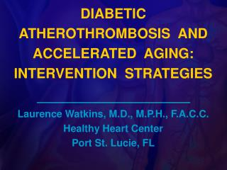 DIABETIC  ATHEROTHROMBOSIS  AND  ACCELERATED  AGING: INTERVENTION  STRATEGIES