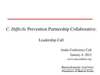 C. Difficile Prevention Partnership Collaborative:   Leadership Call