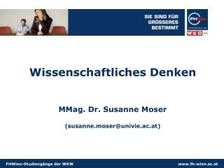 Wissenschaftliches Denken   MMag. Dr. Susanne Moser  susanne.moserunivie.ac.at