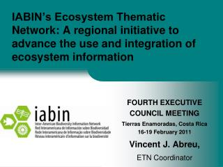 IABIN s Ecosystem Thematic Network: A regional initiative to advance the use and integration of ecosystem information