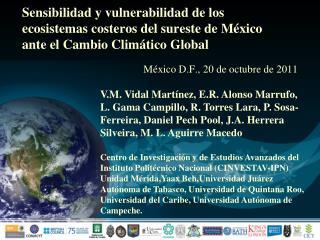 Sensibilidad y vulnerabilidad de los ecosistemas costeros del sureste de M xico ante el Cambio Clim tico Global