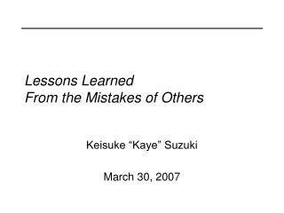 Lessons Learned  From the Mistakes of Others