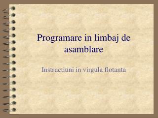 Programare in limbaj de asamblare