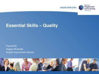 Essential Skills   Quality