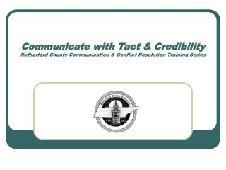 Communicate with Tact  Credibility Rutherford County Communication  Conflict Resolution Training Series