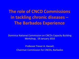 The role of CNCD Commissions in tackling chronic diseases   The Barbados Experience