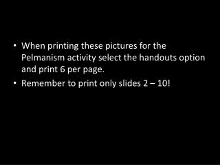 When printing these pictures for the Pelmanism activity select the handouts option and print 6 per page. Remember to pri