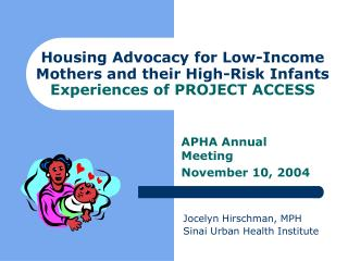 Housing Advocacy for Low-Income Mothers and their High-Risk Infants  Experiences of PROJECT ACCESS