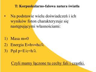 T: Korpuskularno-falowa natura swiatla