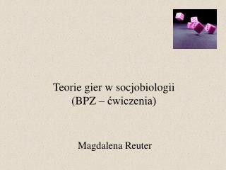 Teorie gier w socjobiologii BPZ   cwiczenia