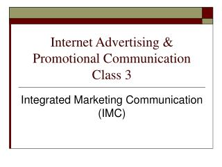 Internet Advertising  Promotional Communication Class 3