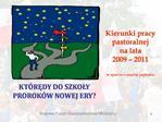 Kierunki pracy pastoralnej na lata  2009   2011  w oparciu o oredzia papieskie