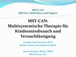MST-CAN: MST For Child Abuse and Neglect   MST-CAN:  Multisystemische Therapie f r Kindesmissbrauch und Vernachl ssigung