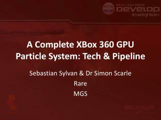 A Complete XBox 360 GPU Particle System: Tech  Pipeline