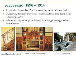 Szecesszi : 1890   1914