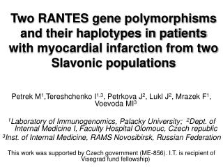 Two RANTES gene polymorphisms and their haplotypes in patients with myocardial infarction from two Slavonic populations