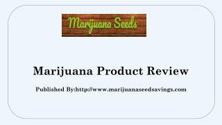 Marijuana Product Review