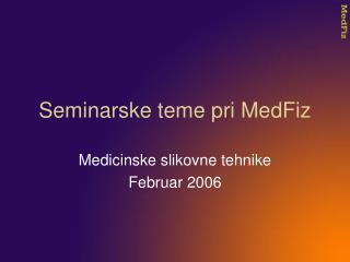 Seminarske teme pri MedFiz