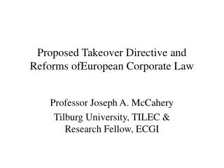 Proposed Takeover Directive and Reforms ofEuropean Corporate Law