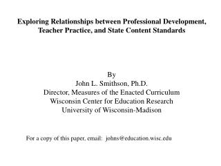 Exploring Relationships between Professional Development, Teacher Practice, and State Content Standards         By John