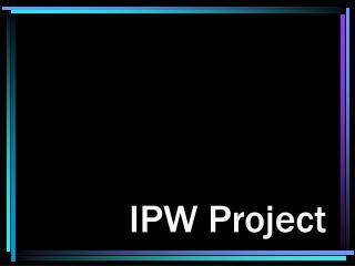 IPW Project
