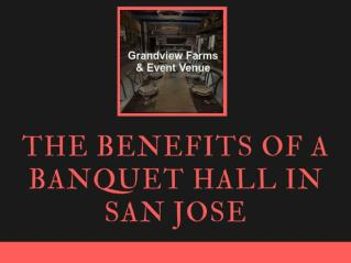 The Benefits Of A Banquet Hall In San Jose