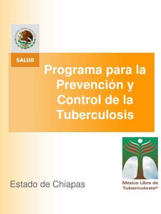 Programa para la Prevenci n y Control de la Tuberculosis